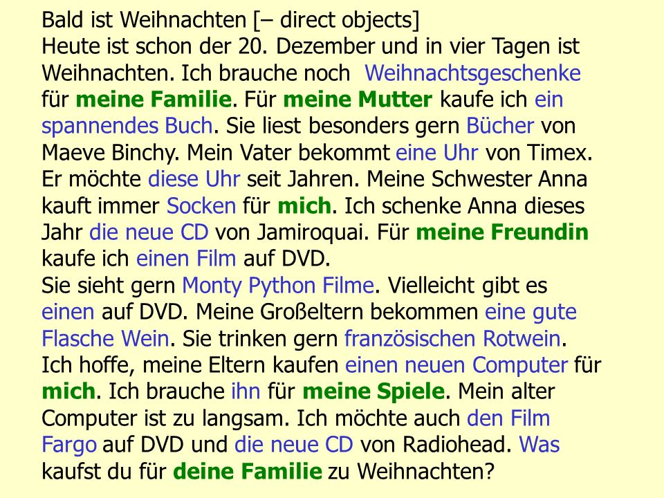 Bald ist Weihnachten [– direct objects]